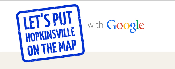 Let's Put Hopkinsville on the Map with Google